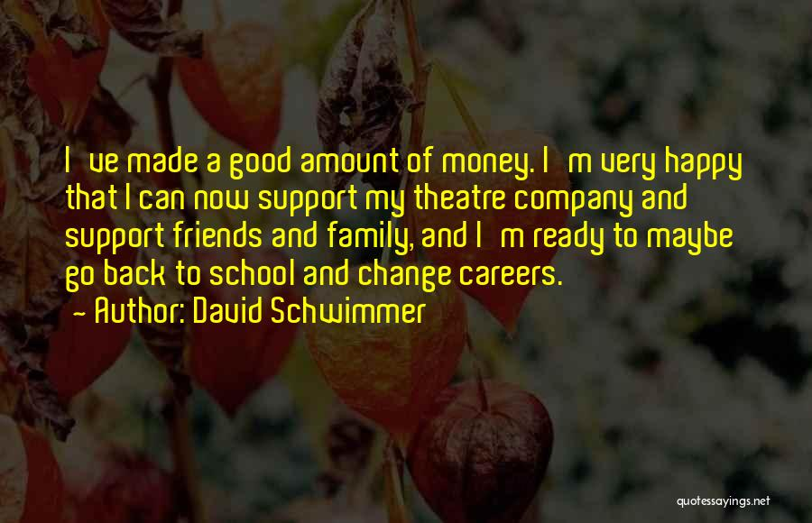 Theatre Family Quotes By David Schwimmer