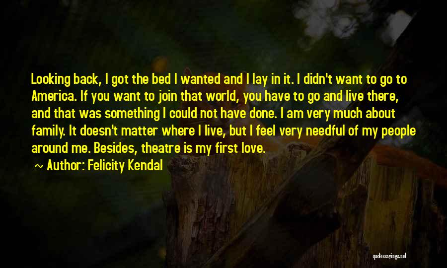 Theatre Family Quotes By Felicity Kendal