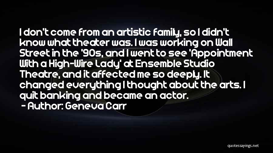 Theatre Family Quotes By Geneva Carr