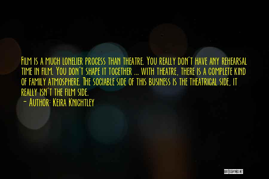 Theatre Family Quotes By Keira Knightley