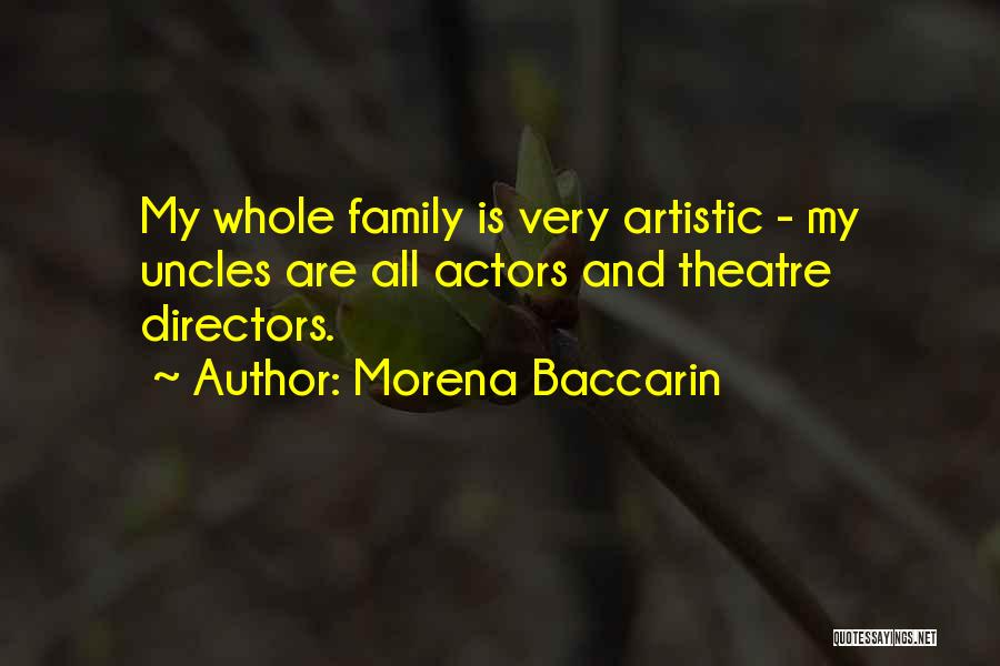 Theatre Family Quotes By Morena Baccarin