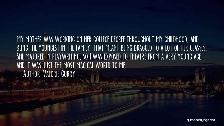 Theatre Family Quotes By Valorie Curry