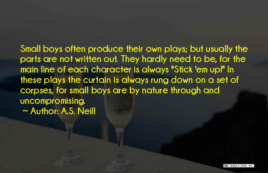 Theatre Plays Quotes By A.S. Neill