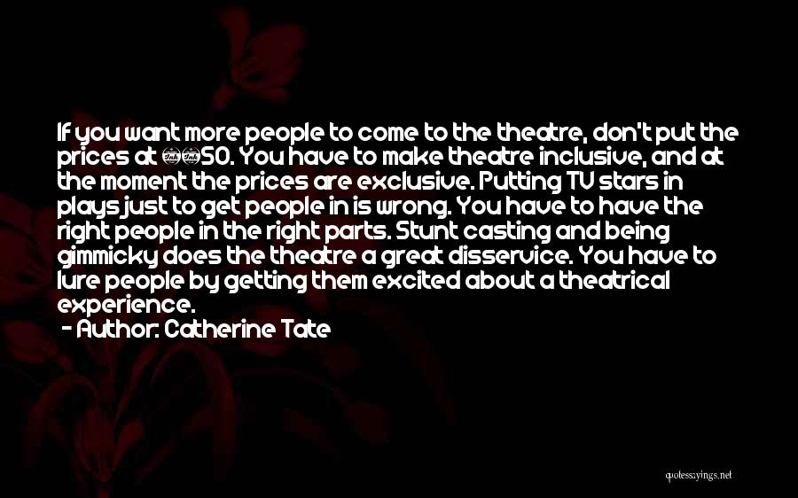 Theatre Plays Quotes By Catherine Tate