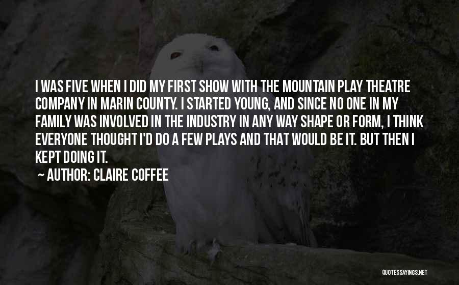 Theatre Plays Quotes By Claire Coffee