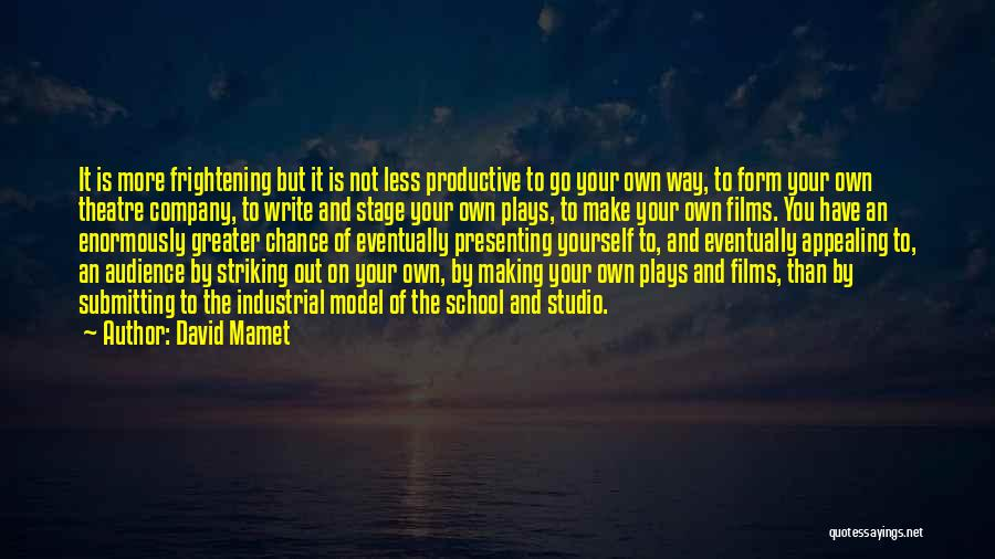 Theatre Plays Quotes By David Mamet