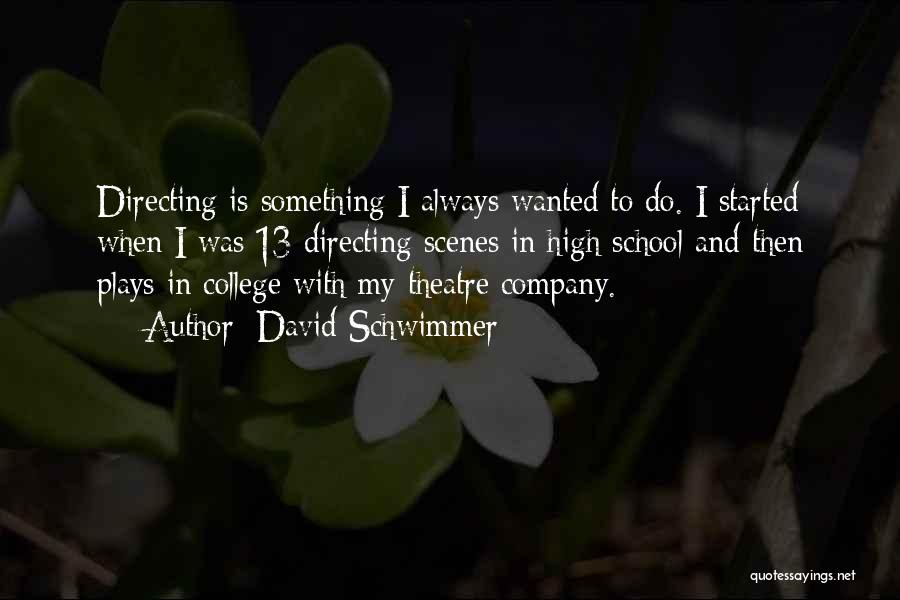 Theatre Plays Quotes By David Schwimmer