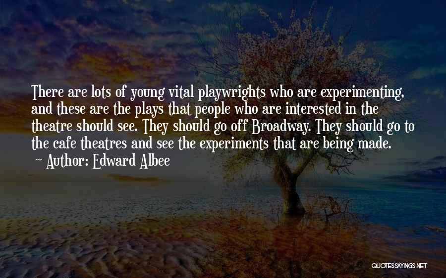 Theatre Plays Quotes By Edward Albee