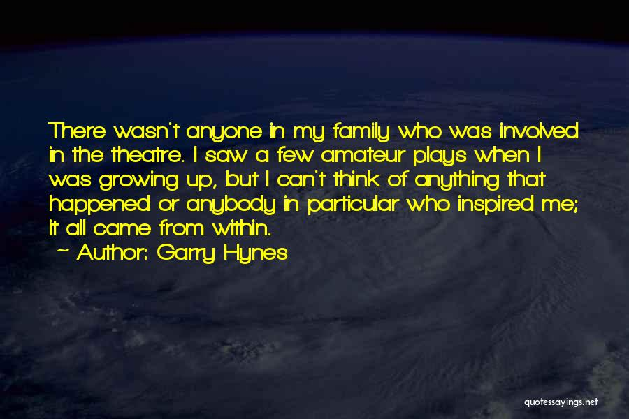 Theatre Plays Quotes By Garry Hynes