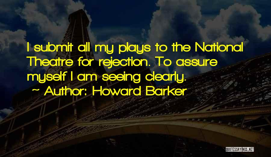 Theatre Plays Quotes By Howard Barker