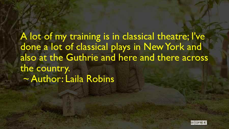 Theatre Plays Quotes By Laila Robins