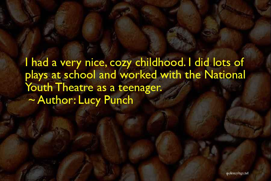 Theatre Plays Quotes By Lucy Punch