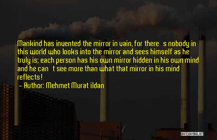 Theatre Plays Quotes By Mehmet Murat Ildan