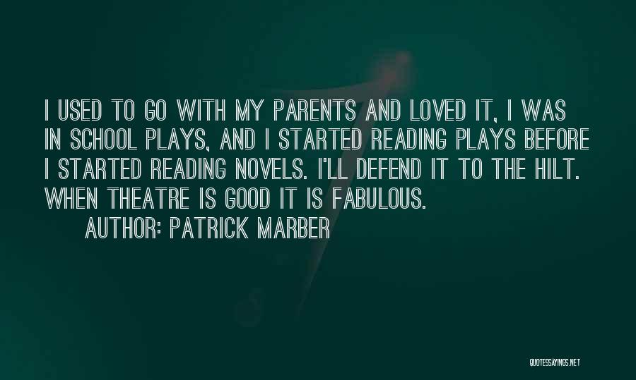 Theatre Plays Quotes By Patrick Marber