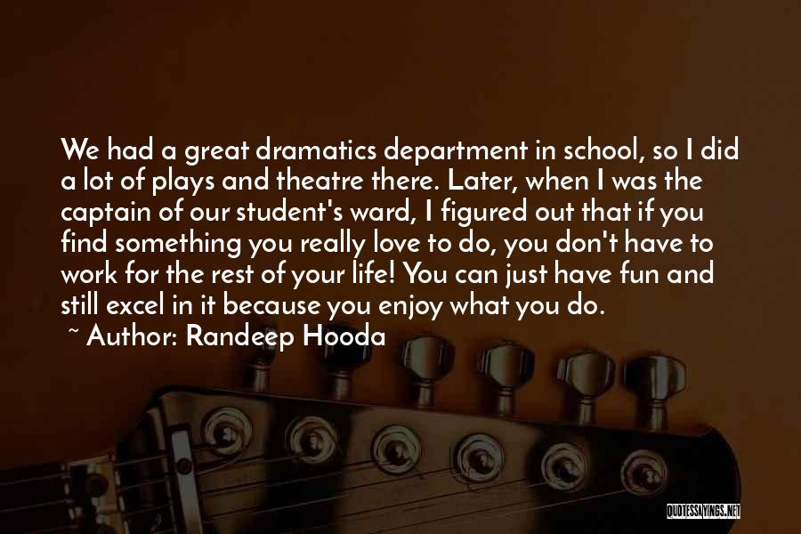Theatre Plays Quotes By Randeep Hooda