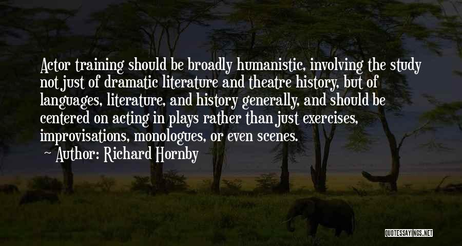 Theatre Plays Quotes By Richard Hornby