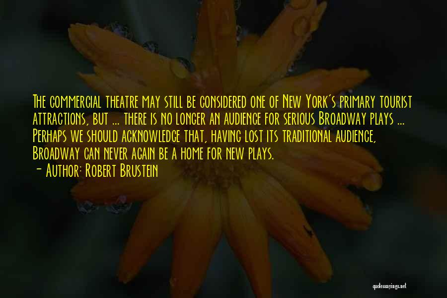 Theatre Plays Quotes By Robert Brustein