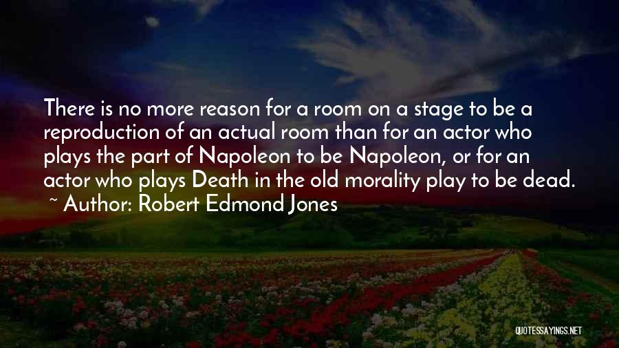 Theatre Plays Quotes By Robert Edmond Jones