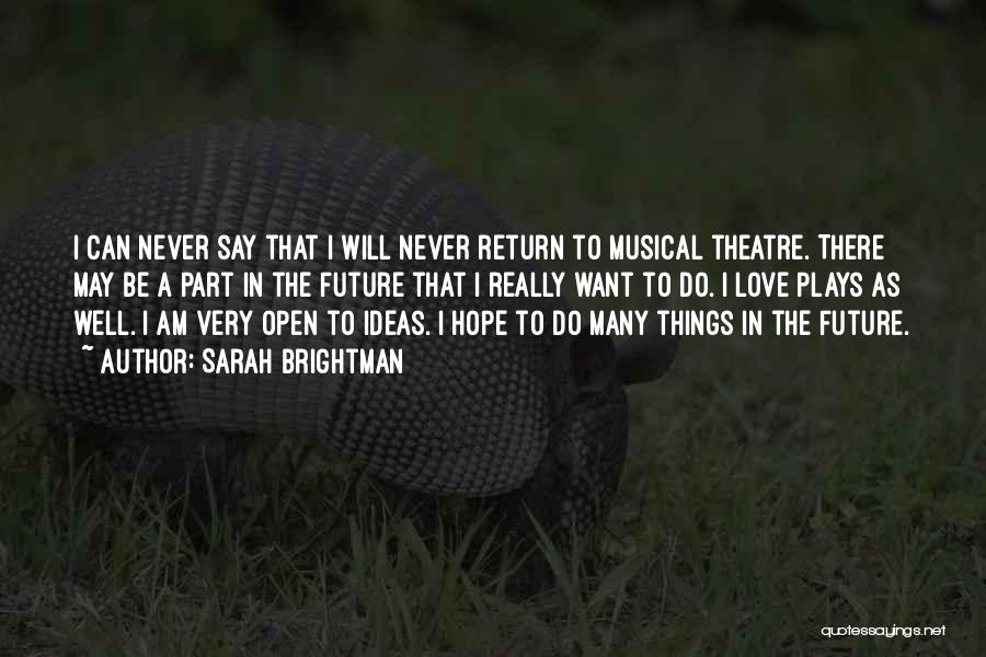 Theatre Plays Quotes By Sarah Brightman