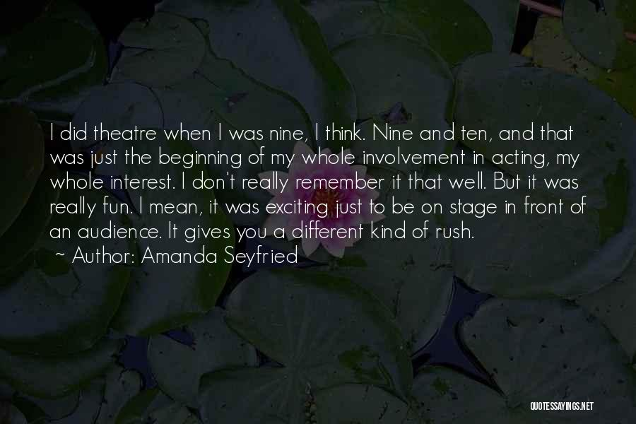 Theatre Stage Quotes By Amanda Seyfried