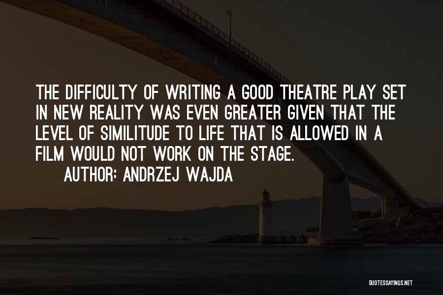 Theatre Stage Quotes By Andrzej Wajda