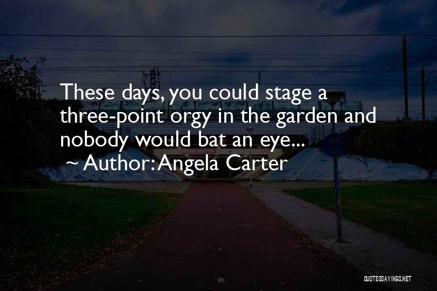 Theatre Stage Quotes By Angela Carter