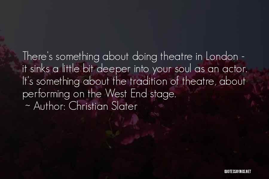 Theatre Stage Quotes By Christian Slater