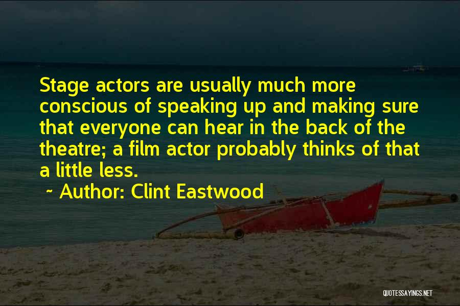 Theatre Stage Quotes By Clint Eastwood