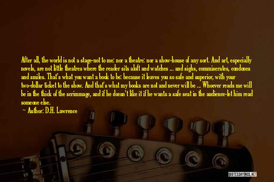 Theatre Stage Quotes By D.H. Lawrence