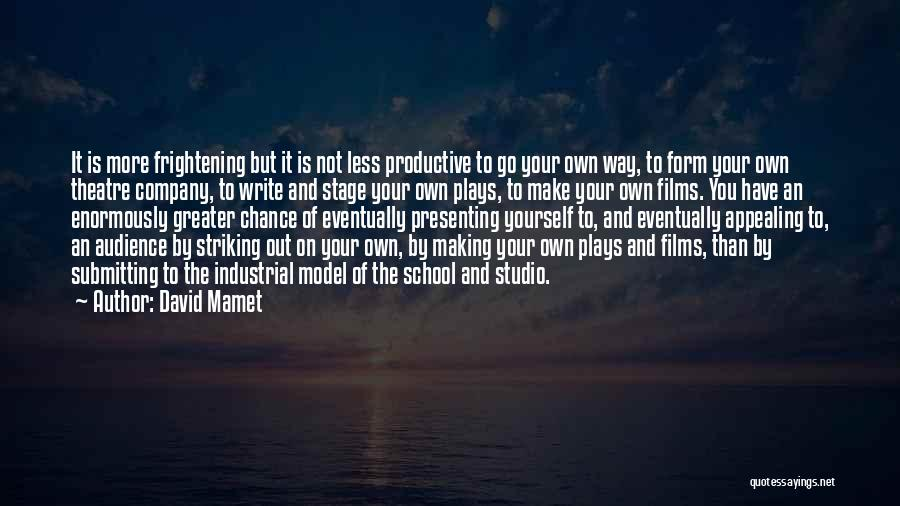 Theatre Stage Quotes By David Mamet