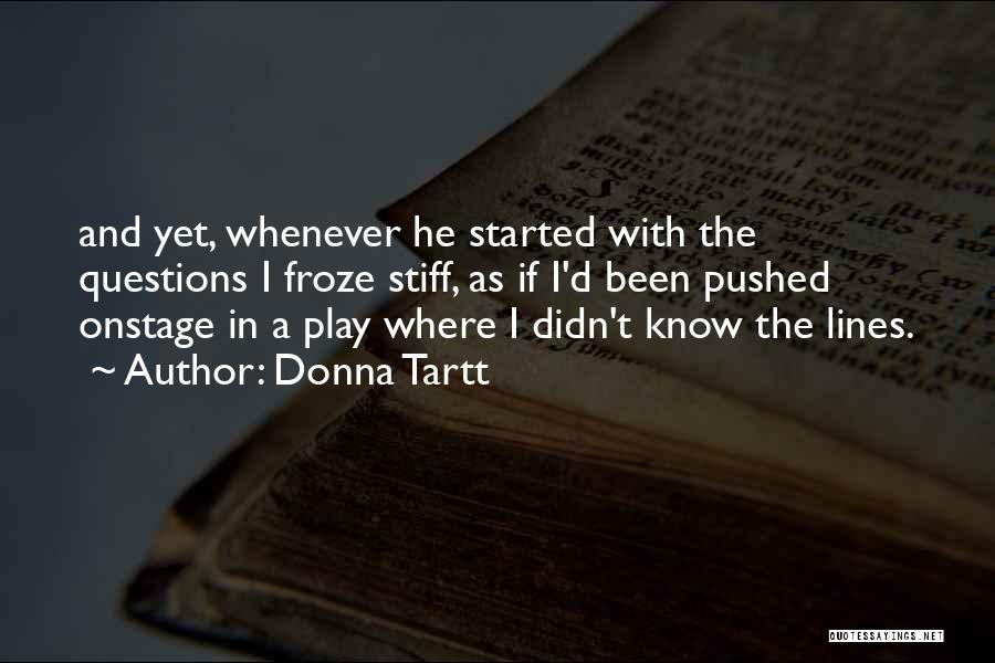 Theatre Stage Quotes By Donna Tartt