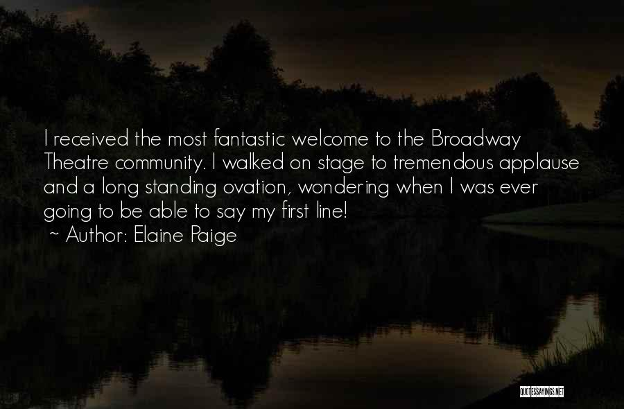 Theatre Stage Quotes By Elaine Paige