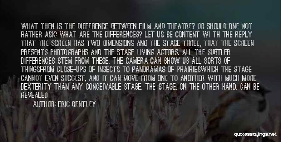 Theatre Stage Quotes By Eric Bentley