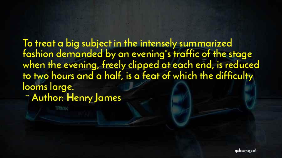 Theatre Stage Quotes By Henry James