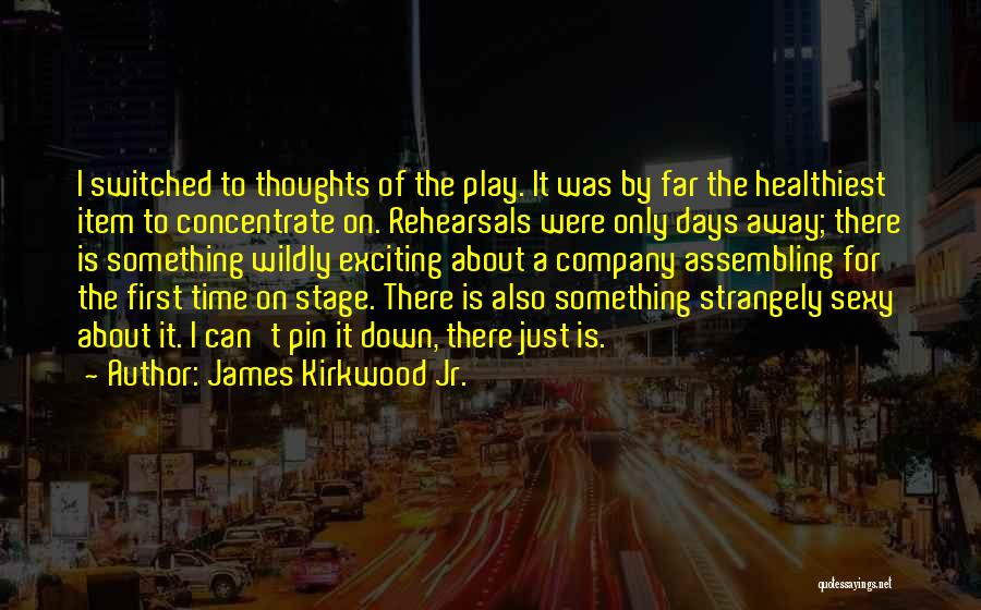 Theatre Stage Quotes By James Kirkwood Jr.