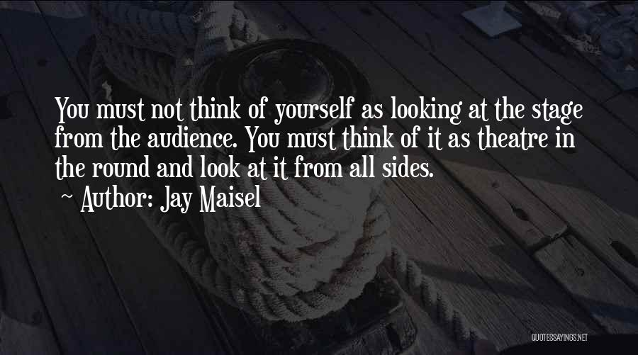 Theatre Stage Quotes By Jay Maisel