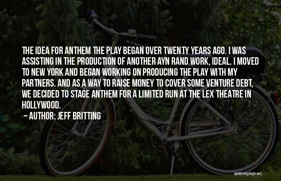 Theatre Stage Quotes By Jeff Britting