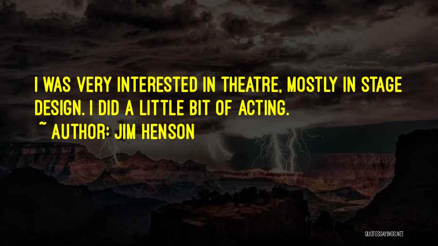 Theatre Stage Quotes By Jim Henson