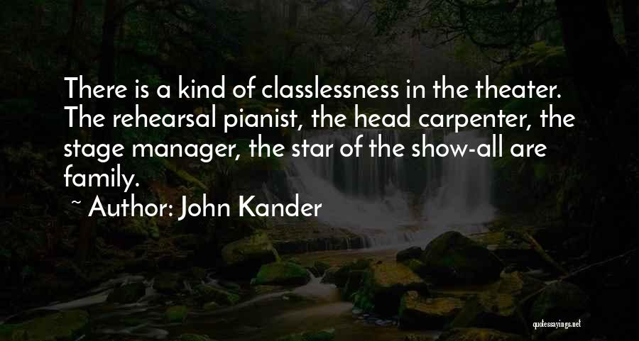 Theatre Stage Quotes By John Kander