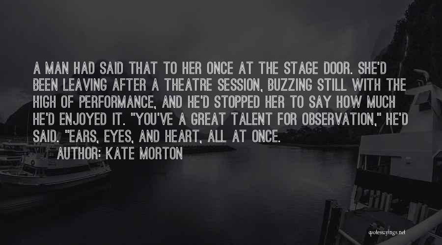 Theatre Stage Quotes By Kate Morton