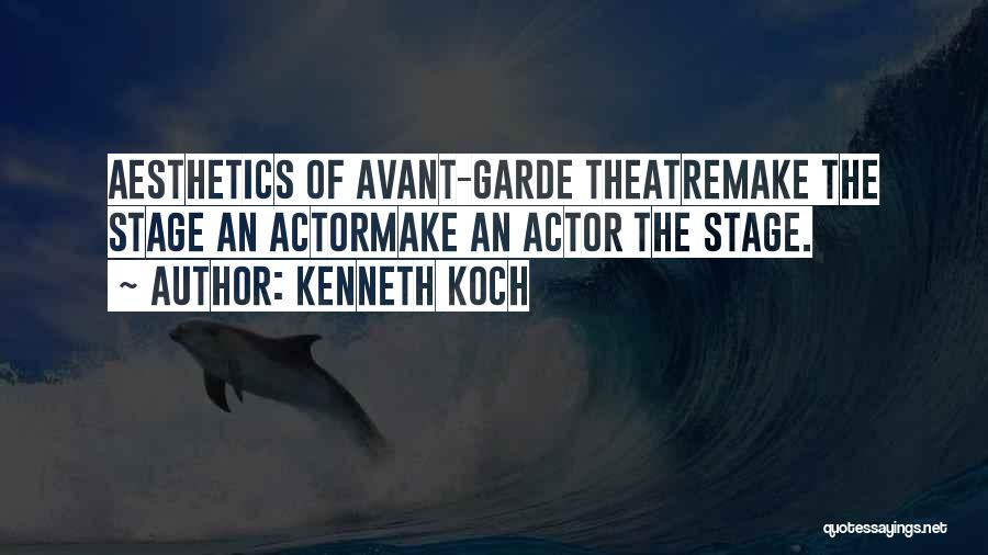 Theatre Stage Quotes By Kenneth Koch