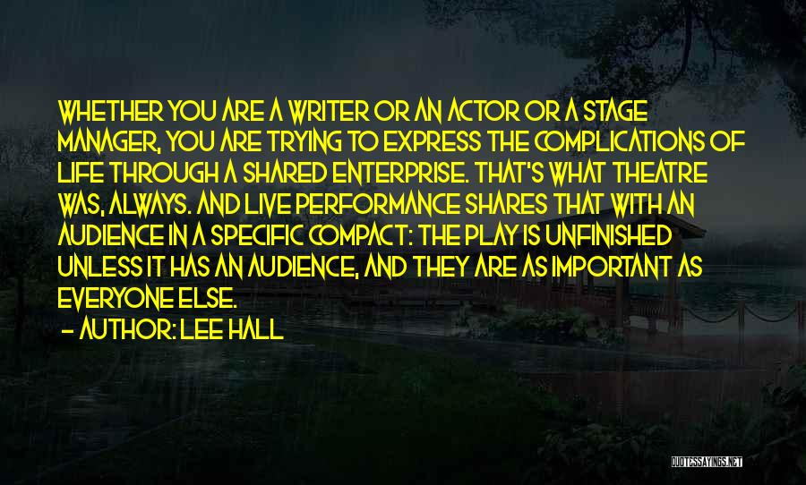 Theatre Stage Quotes By Lee Hall