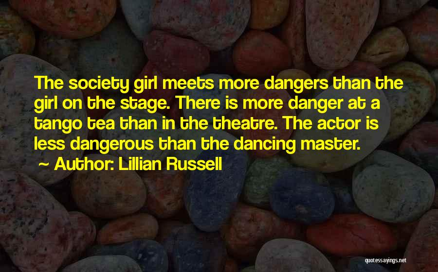 Theatre Stage Quotes By Lillian Russell