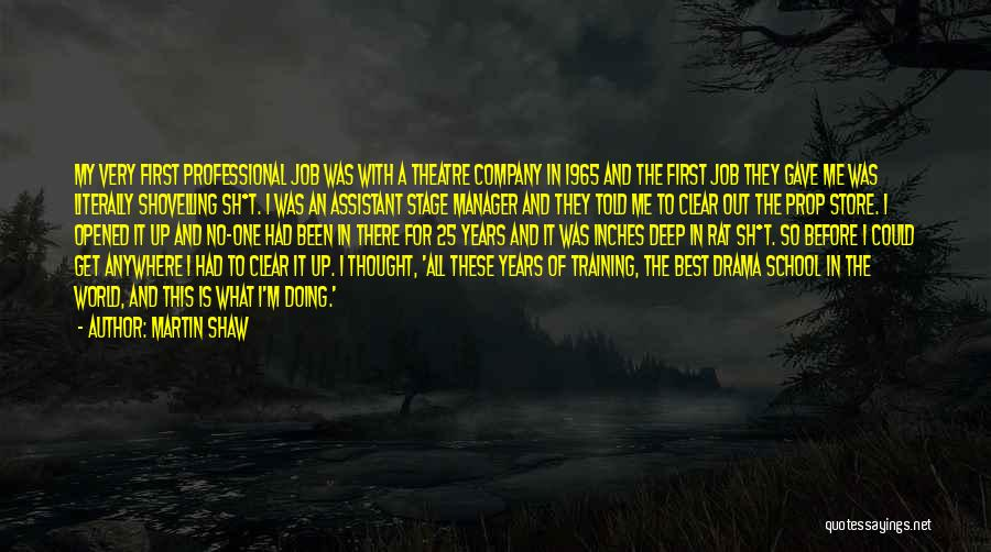 Theatre Stage Quotes By Martin Shaw