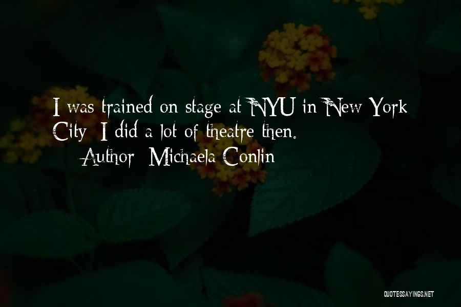 Theatre Stage Quotes By Michaela Conlin