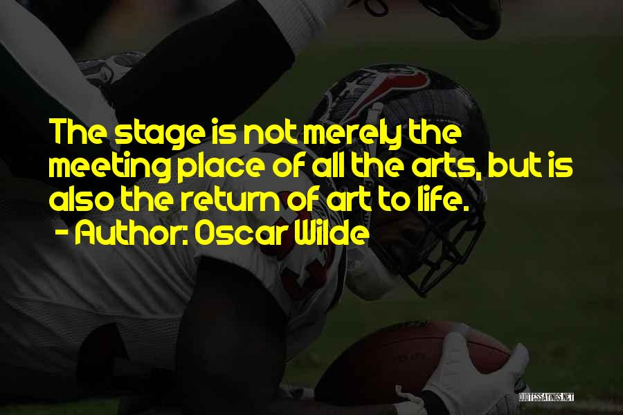 Theatre Stage Quotes By Oscar Wilde