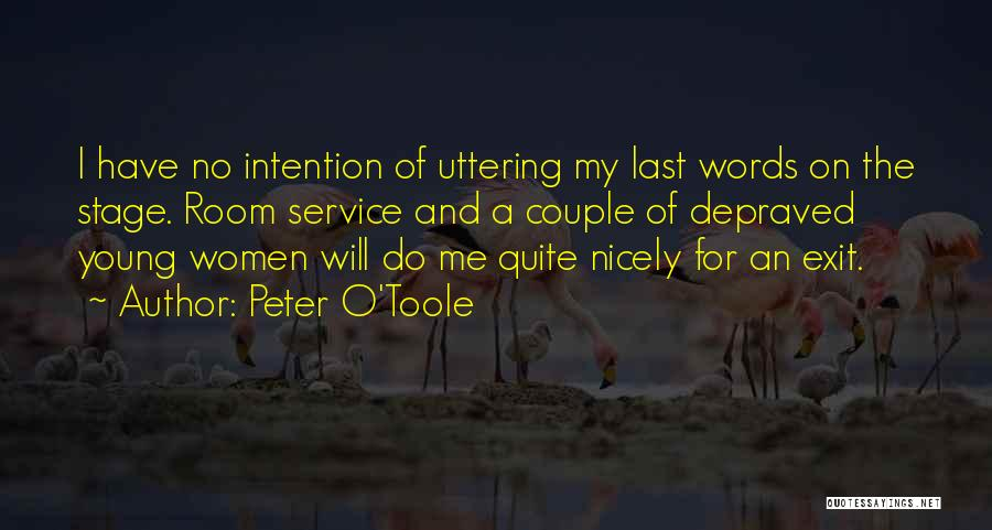 Theatre Stage Quotes By Peter O'Toole