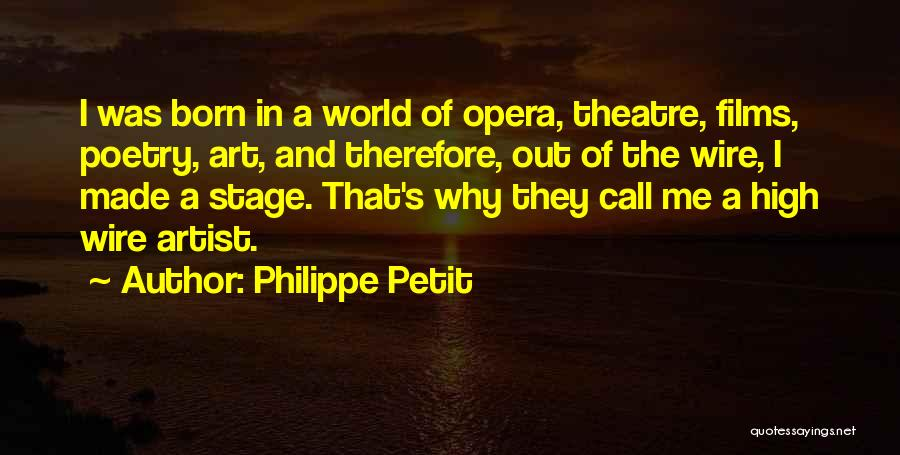 Theatre Stage Quotes By Philippe Petit