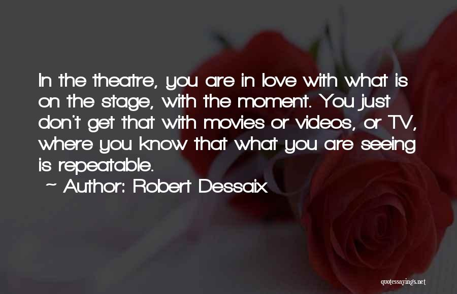 Theatre Stage Quotes By Robert Dessaix