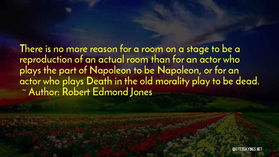 Theatre Stage Quotes By Robert Edmond Jones